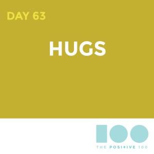 Day 63 : Hugs   Positive 100   Chronic Positivity Project