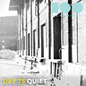 Day 75 : Quiet | Positive 100 | Chronic Positivity Project