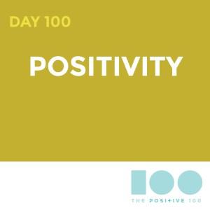 Day 100 : Positivity | Positive 100 | Chronic Positivity Project