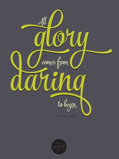 #42: All glory comes from daring to begin. Eugene F Ware