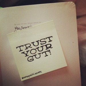 """""""Trust your gut"""" 