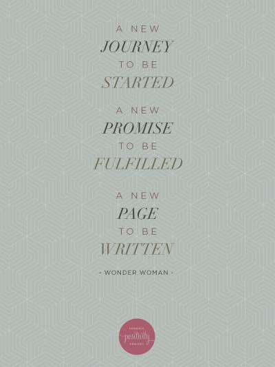 """Typographic poster - """"A new journey to be started, a new promise to be fulfilled, a new page to be filled."""" Wonder Woman"""