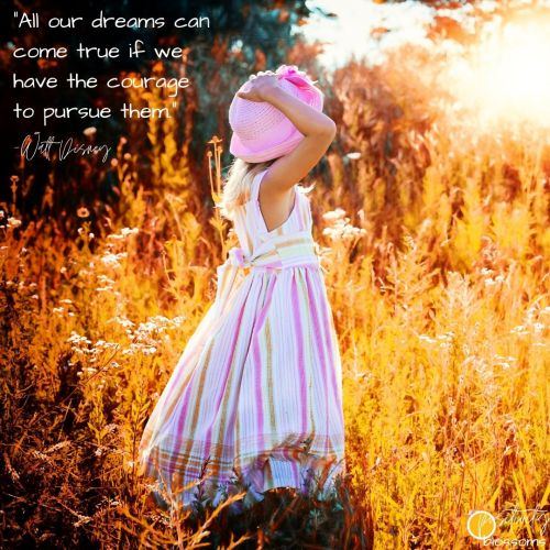 """Positive quotes & motivational messages: """"All our dreams can come true if we have the courage to pursue them."""" Walt Disney"""