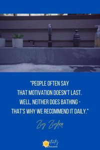 Motivational Quote Video People often say that motivation doesn't last. Well, neither does bathing--that's why we recommend it daily Zig Ziglar