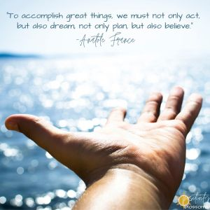108 To accomplish great things, we must not only act, but also dream, not only plan, but also believe. Anatole France Quote