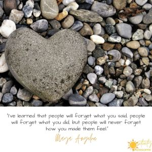 """""""I've learned that people will forget what you said, people will forget what you did, but people will never forget how you made them feel."""" maya angelou quote"""