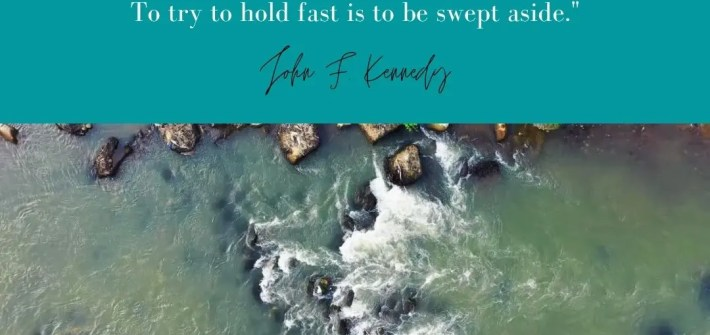 """""""History is a relentless master. It has no present, only the past rushing into the future. To try to hold fast is to be swept aside."""" John F. Kennedy Quote Image via Positivity Blossoms"""