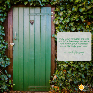 May your troubles be less and your blessings be more, And nothing but happiness come through your door. an irish blessing. quotes digital art 4