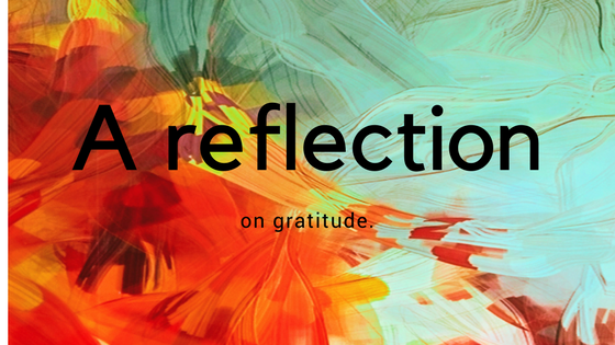 A reflection on gratitude.