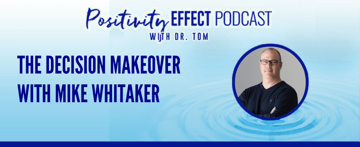 127: The Decision Makeover – Mike Whitaker