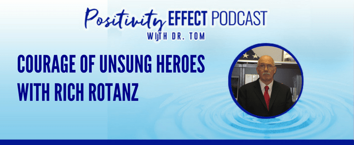 129: Courage Of Unsung Heroes – Rich Rotanz
