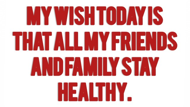 I wish for All to be Healthy