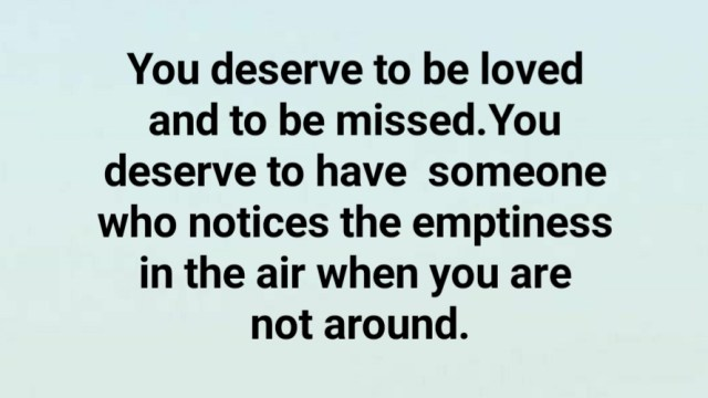 You deserve to be loved