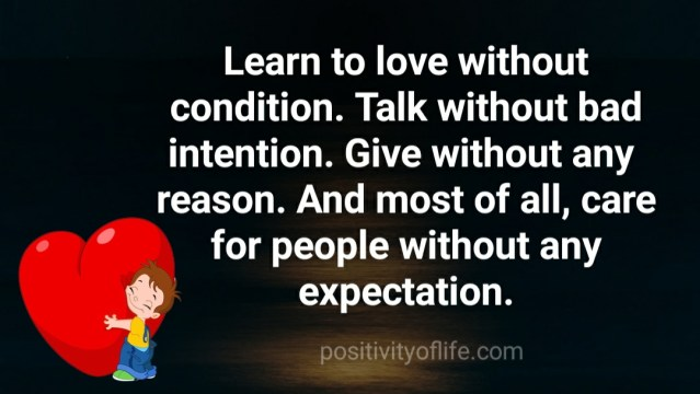 Learn to love without condition