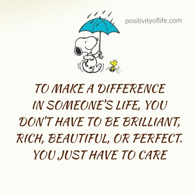 To Make a Difference in someone's life..