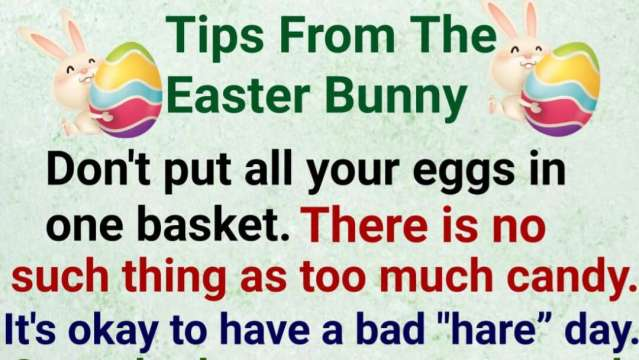 Tips from the Easter Bunny