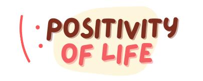 Positivity of Life