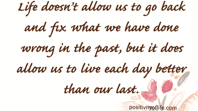 Live better than yesterday