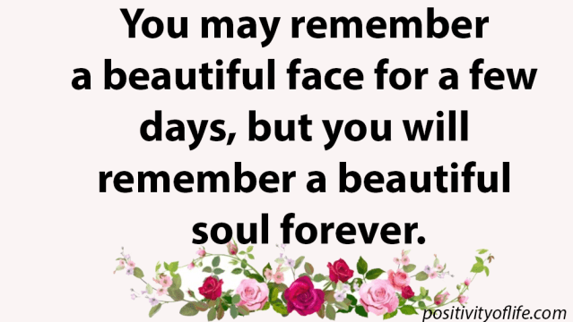 The beauty of the soul is the greatest