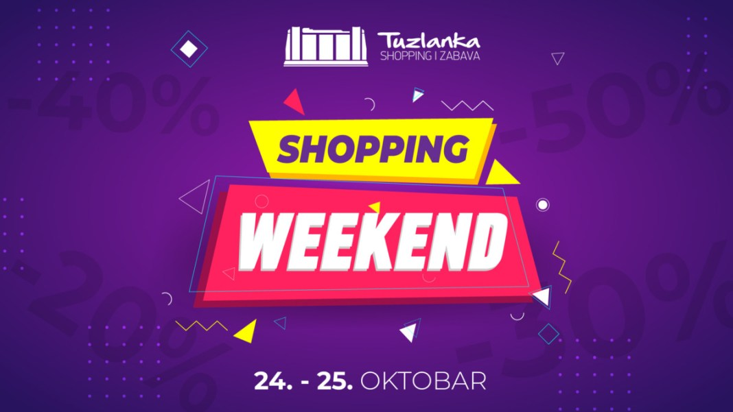 Shopping & fun weekend u RK Tuzlanka!