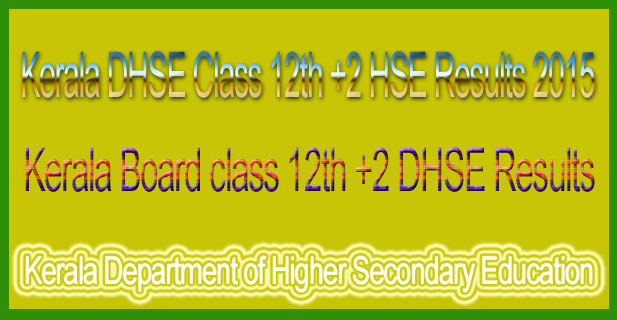 Kerala DHSE board class 12th +2  Results 2015