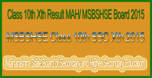 MSBSHSE Class 10th SSC Xth Result 2015