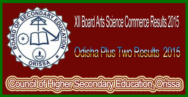 Orissa Class 12th XII Result BSE/CHSE Board 2015