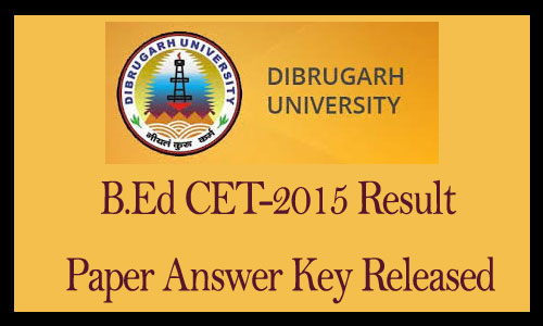 Dibrugarh university b.ed Answer key 2015
