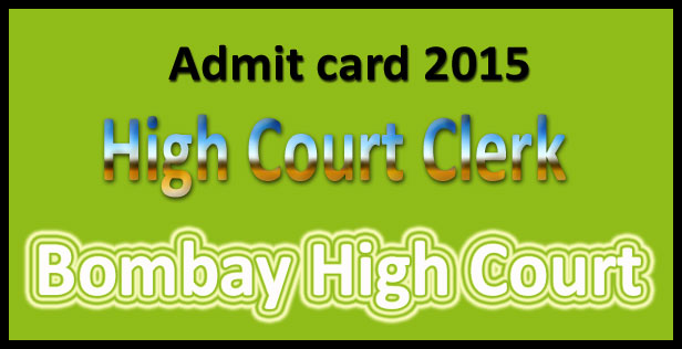 Bombay high court clerk admit card 2015