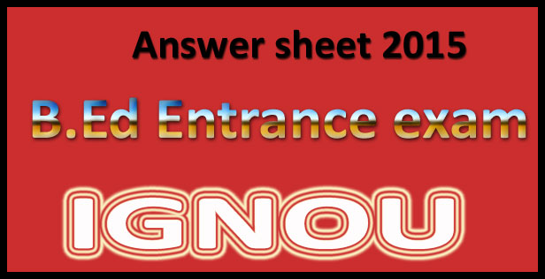 IGNOU bed entrance exam answer key 2016