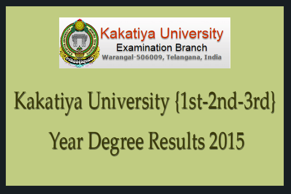 Kakatiya university degree results 2015