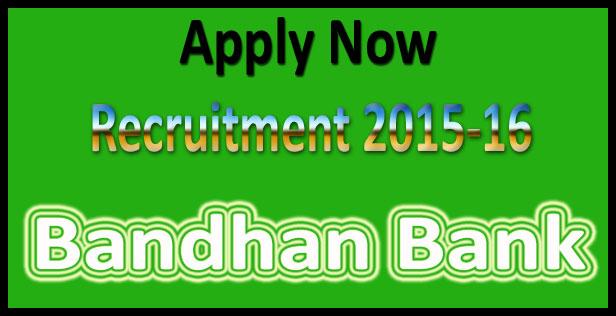 Bandhan bank recruitment 2017