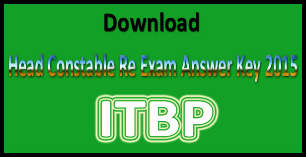ITBP head constable re exam answer key 2015
