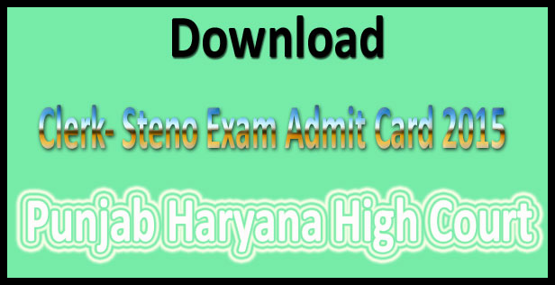 Punjab & Haryana high court clerk admit card 2015