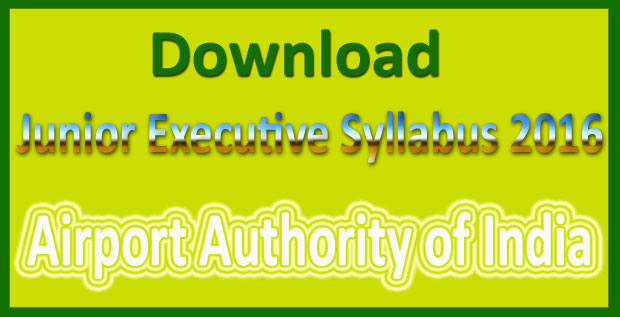 AAI junior executive syllabus 2017