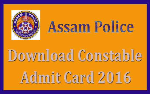 Assam police constable admit card 2016