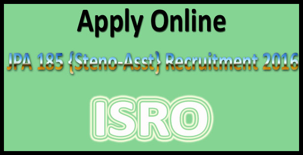 ISRO Junior Personal Assistant recruitment 2016