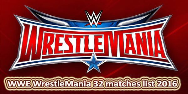 WrestleMania 32 matches