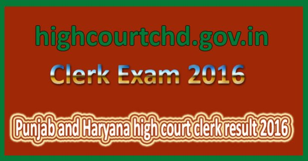 Punjab and Haryana high court clerk result 2016