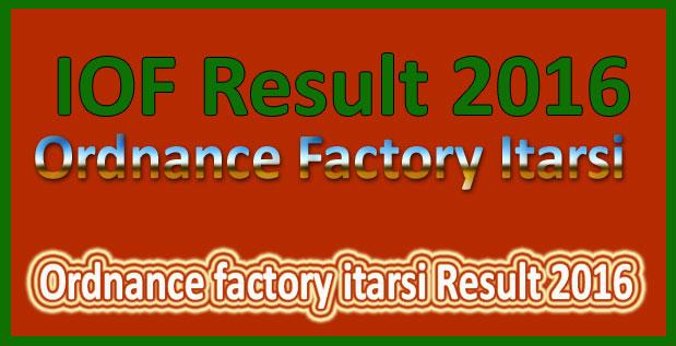 Ordnance factory itarsi Result 2016