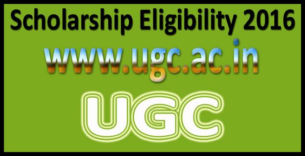 UGC scholarship eligibility 2016