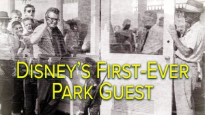 Disney's First-Ever Park Guest: Dave MacPherson