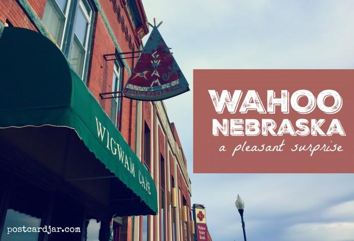 Wahoo, Nebraska — A Pleasant Surprise
