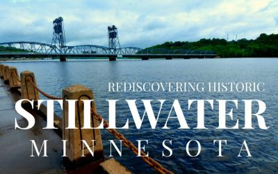 Rediscovering Historic Stillwater, MN