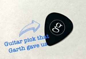 Guitar pick that Garth Brooks gave us after the concert.
