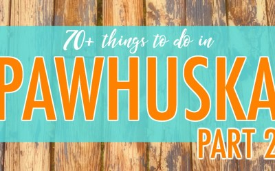 70+ things to do in Pawhuska [Part 2] after you've eaten at The Pioneer Woman Mercantile