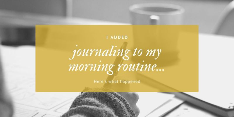 I added Journaling to my morning routine — here's what happened
