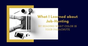 what i learned about job hunting by reading what color is your parachute