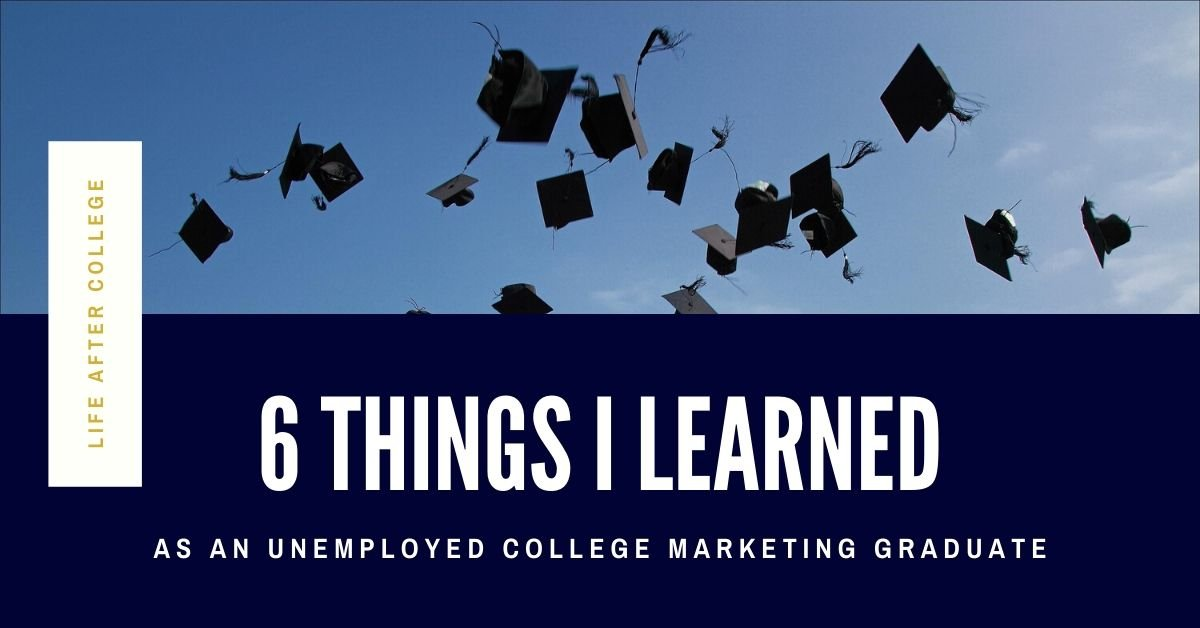 life-after-college-story-learned-unemployed-college-marketing-graduate-facebook-feature-image