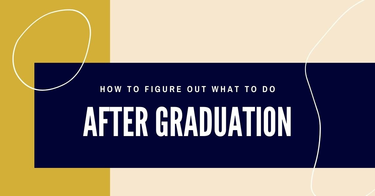 how-to-figure-out-what-to-do-after-college